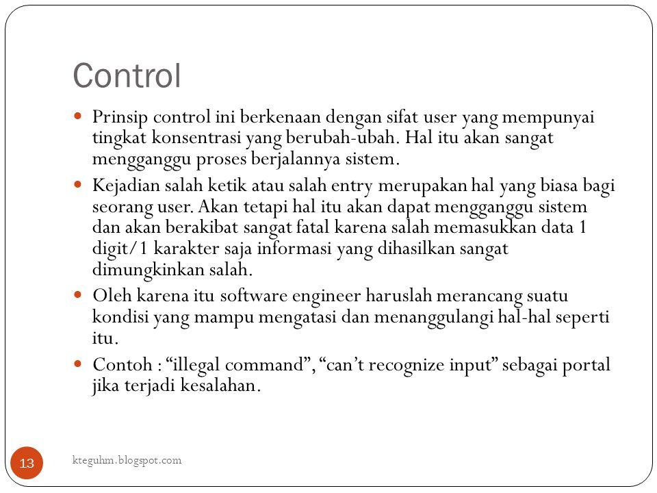Control kteguhm.blogspot.com 13 Prinsip control ini berkenaan dengan sifat user yang mempunyai tingkat konsentrasi yang berubah-ubah. Hal itu akan san