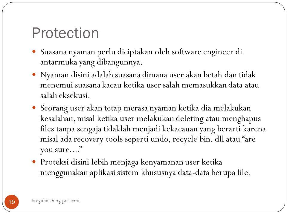 Protection kteguhm.blogspot.com 19 Suasana nyaman perlu diciptakan oleh software engineer di antarmuka yang dibangunnya. Nyaman disini adalah suasana