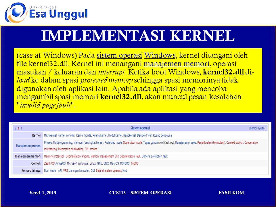Versi 1, 2013CCS113 – SISTEM OPERASIFASILKOM Sistem Linux terdiri dari 3 (tiga) bagian kode penting: Kernel.