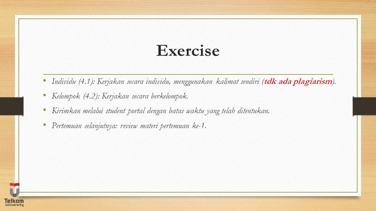 Exercise Individu (4.1): Kerjakan secara individu, menggunakan kalimat sendiri (tdk ada plagiarism). Kelompok (4.2): Kerjakan secara berkelompok. Kiri