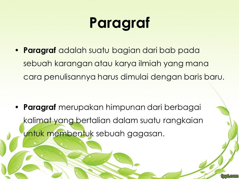Paragraf Paragraf adalah suatu bagian dari bab pada sebuah karangan atau karya ilmiah yang mana cara penulisannya harus dimulai dengan baris baru. Par
