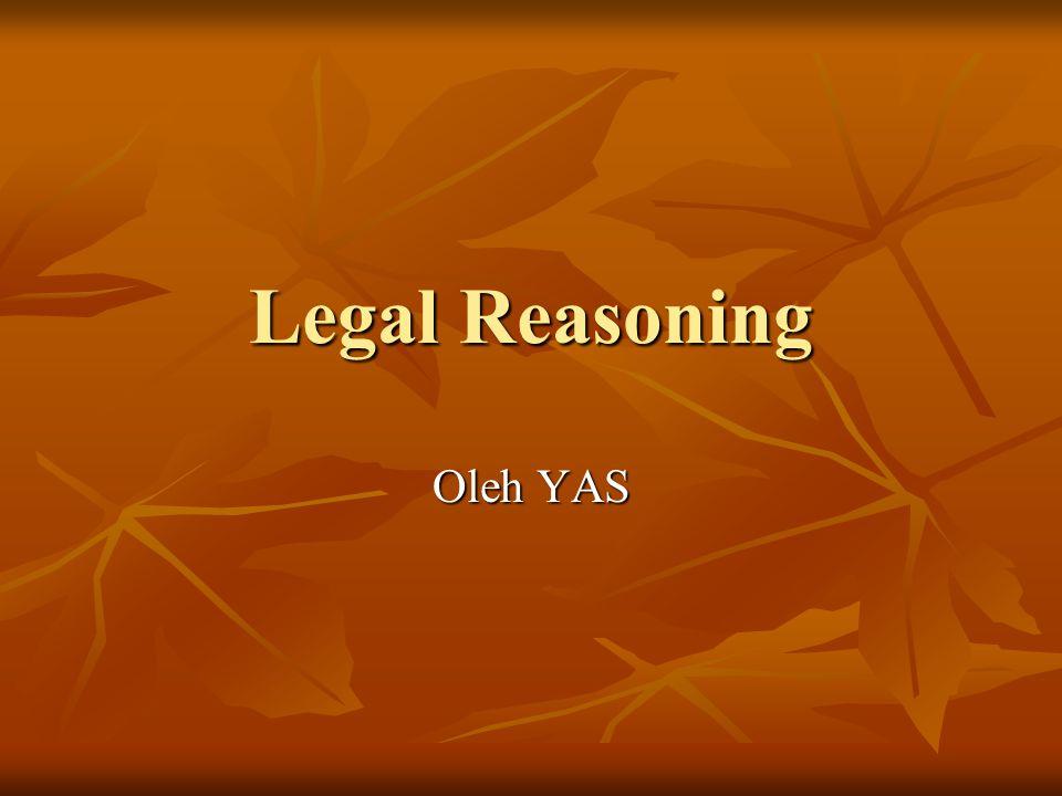 Legal Reasoning Oleh YAS