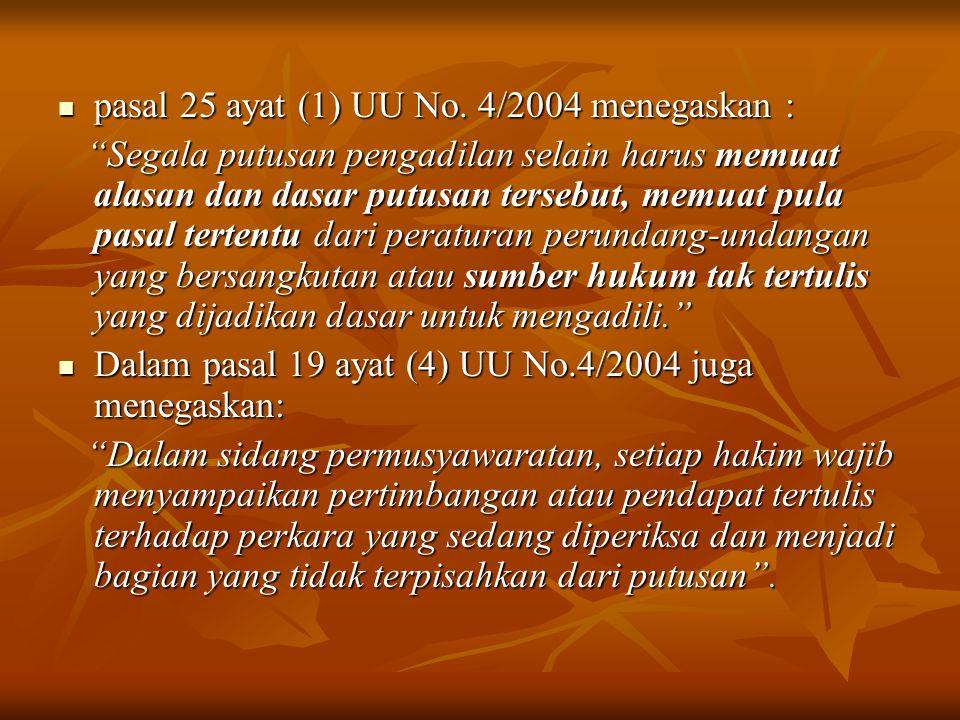 pasal 25 ayat (1) UU No.4/2004 menegaskan : pasal 25 ayat (1) UU No.