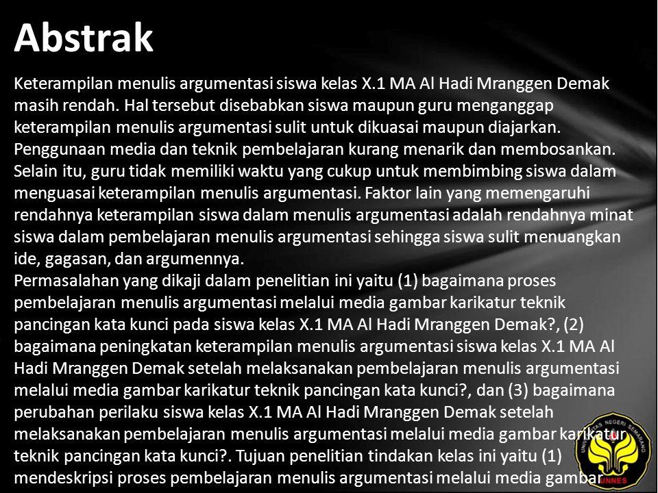 Abstrak Keterampilan menulis argumentasi siswa kelas X.1 MA Al Hadi Mranggen Demak masih rendah.