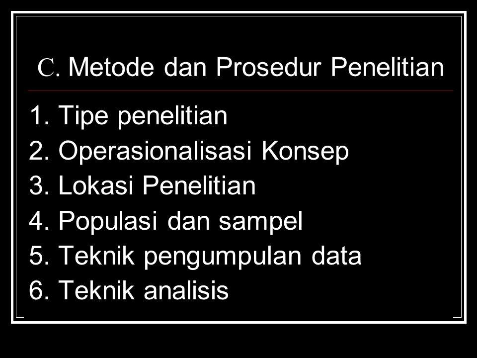 C. Metode dan Prosedur Penelitian 1. Tipe penelitian 2. Operasionalisasi Konsep 3. Lokasi Penelitian 4. Populasi dan sampel 5. Teknik pengumpulan data