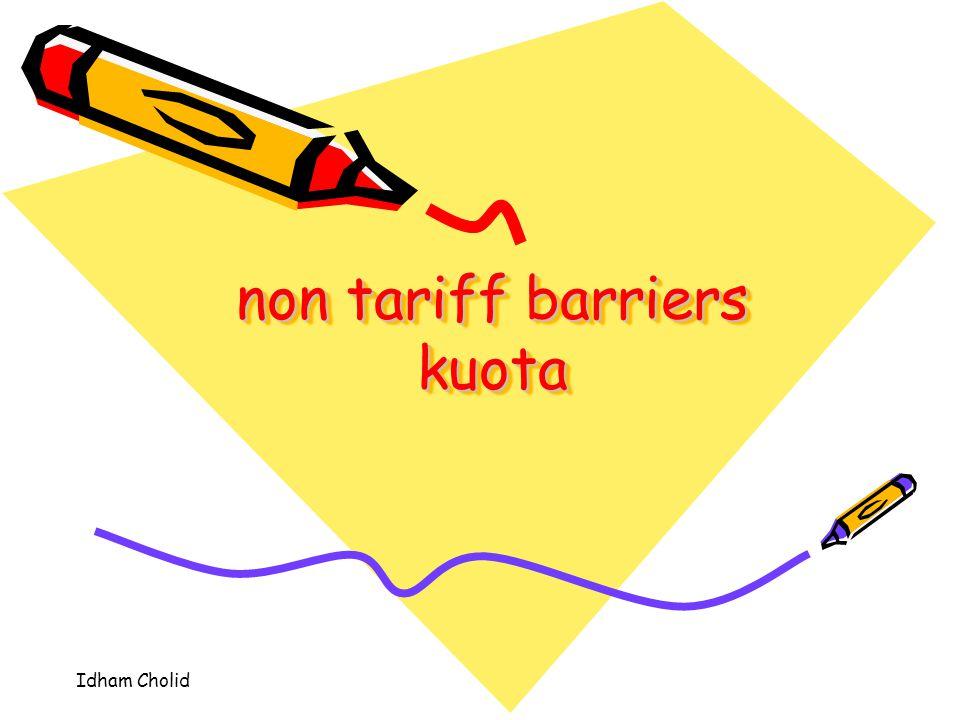Idham Cholid non tariff barriers kuota