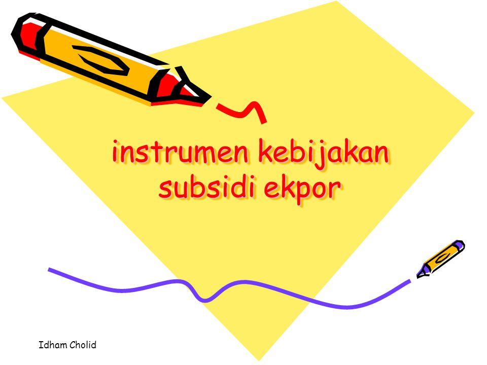 Idham Cholid instrumen kebijakan subsidi ekpor