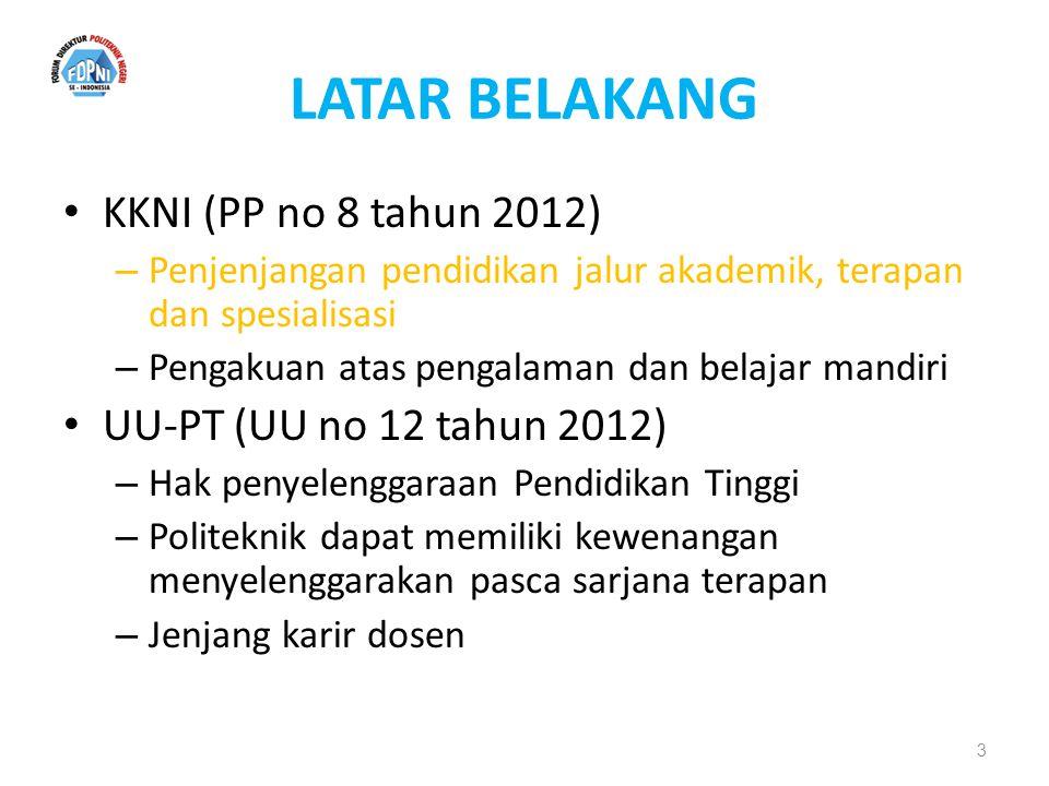 LATAR BELAKANG KKNI (PP no 8 tahun 2012) – Penjenjangan pendidikan jalur akademik, terapan dan spesialisasi – Pengakuan atas pengalaman dan belajar ma