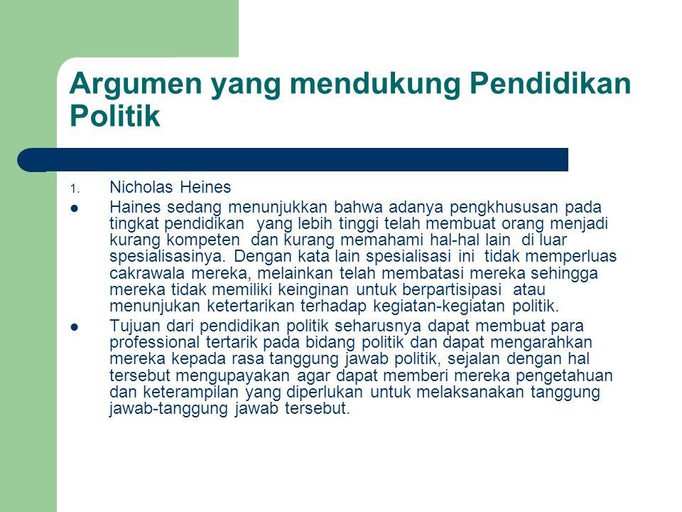 Argumen yang mendukung Pendidikan Politik 1.