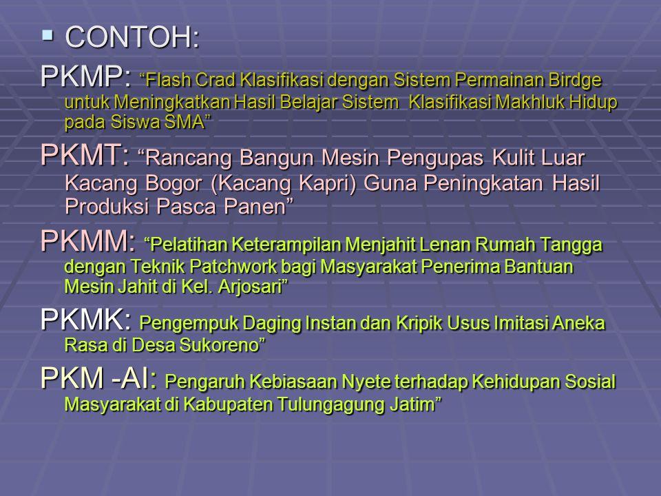 """ CONTOH: PKMP: """"Flash Crad Klasifikasi dengan Sistem Permainan Birdge untuk Meningkatkan Hasil Belajar Sistem Klasifikasi Makhluk Hidup pada Siswa SM"""