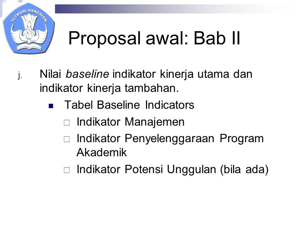 j. Nilai baseline indikator kinerja utama dan indikator kinerja tambahan.