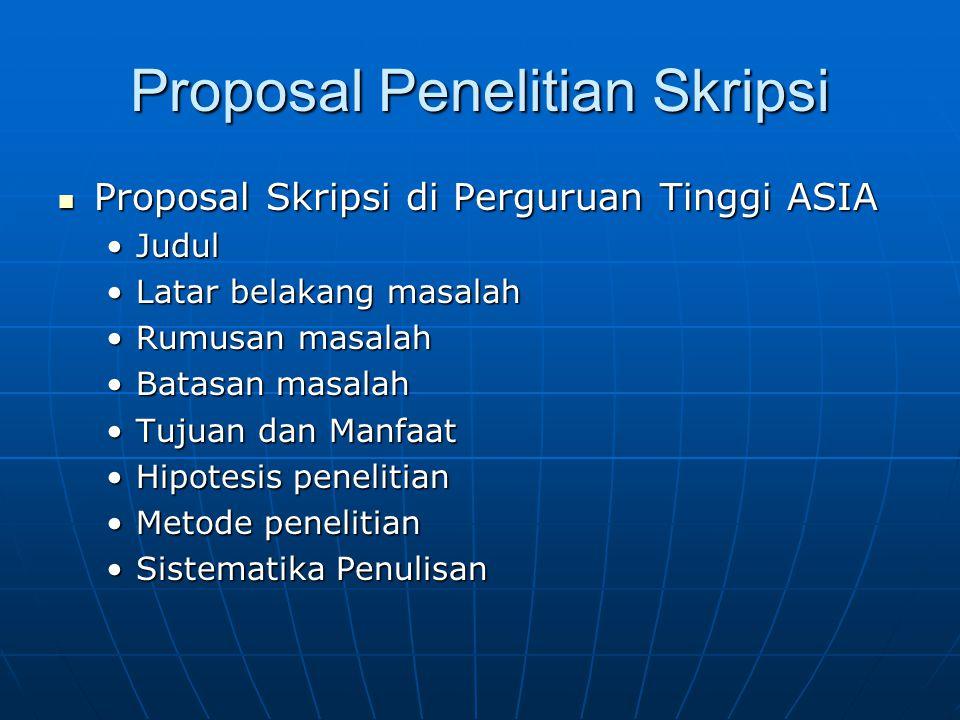 Proposal Skripsi di Perguruan Tinggi ASIA Proposal Skripsi di Perguruan Tinggi ASIA JudulJudul Latar belakang masalahLatar belakang masalah Rumusan ma