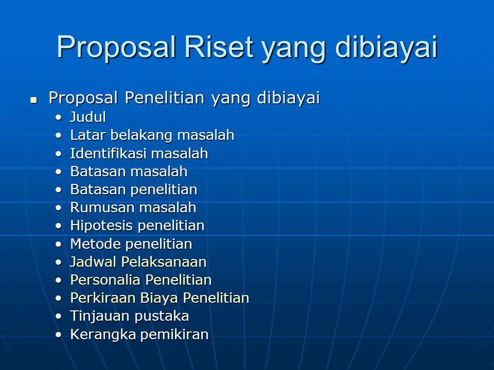 Proposal Penelitian yang dibiayai Proposal Penelitian yang dibiayai JudulJudul Latar belakang masalahLatar belakang masalah Identifikasi masalahIdenti