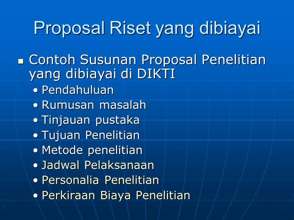 Contoh Susunan Proposal Penelitian yang dibiayai di DIKTI Contoh Susunan Proposal Penelitian yang dibiayai di DIKTI PendahuluanPendahuluan Rumusan mas
