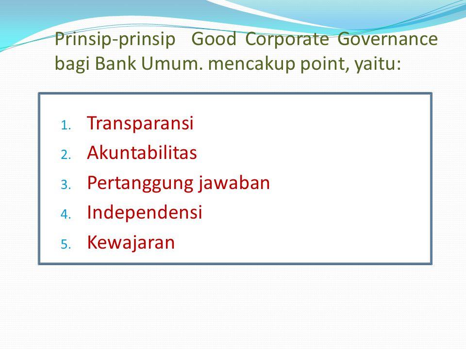 Prinsip-prinsip Good Corporate Governance bagi Bank Umum.