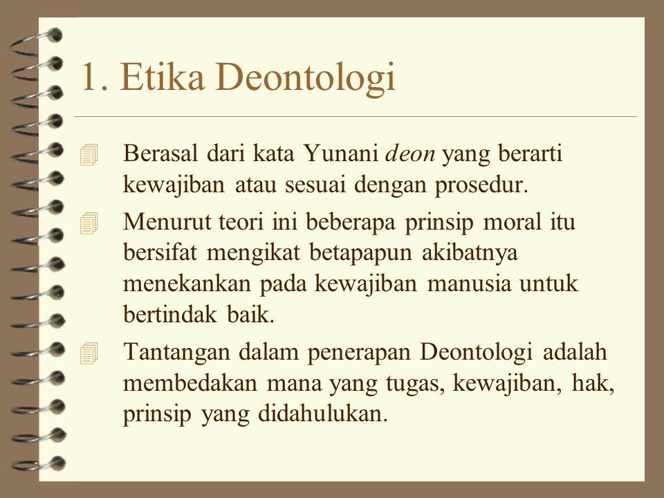 2.Etika Teleologi 4 Berasal dari kata Yunani telos yang berarti tujuan, sasaran atau hasil.