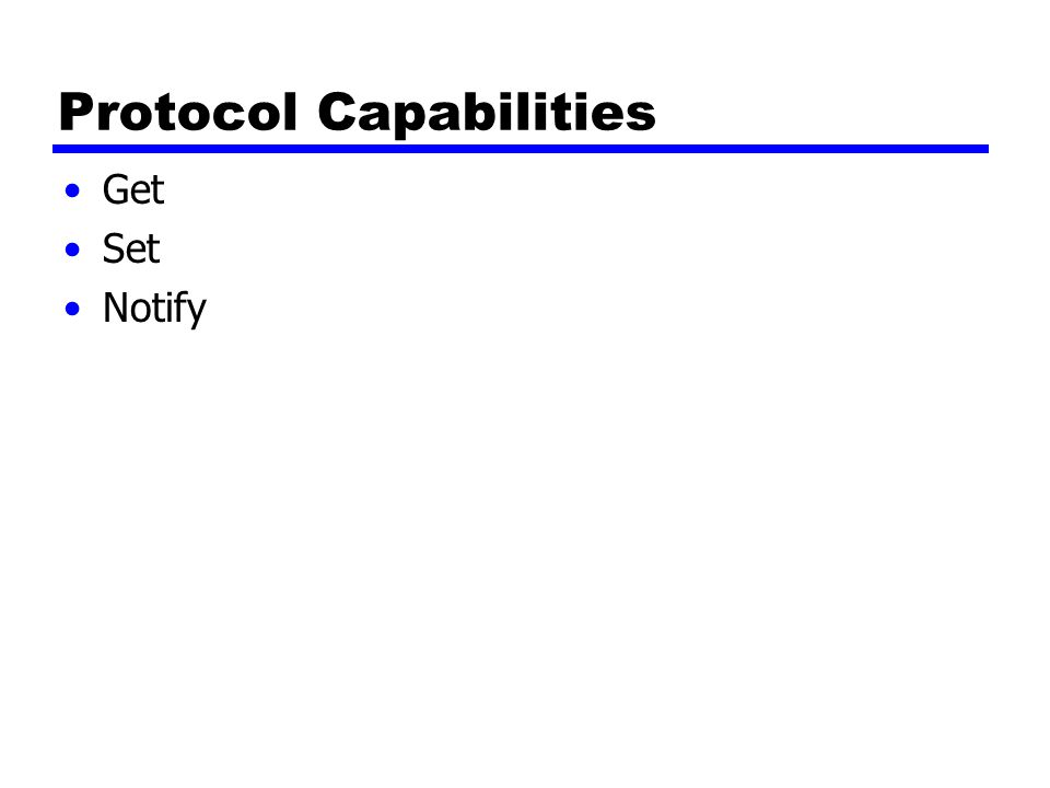Protocol Capabilities Get Set Notify