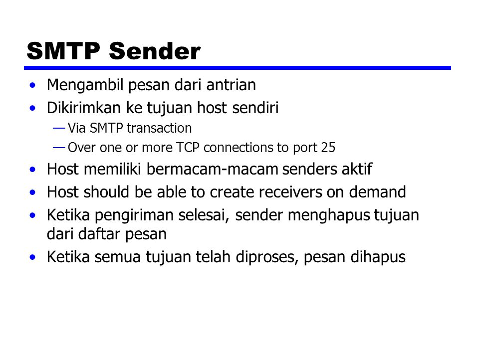 Hypertext Transfer Protocol HTTP Underlying protocol of the World Wide Web Bukan protocol untuk pengiriman hypertext —For transmitting information with efficiency necessary for hypertext jumps Dapat mentransfer plain text, hypertext, audio, images, dan Informasi Akses Internet