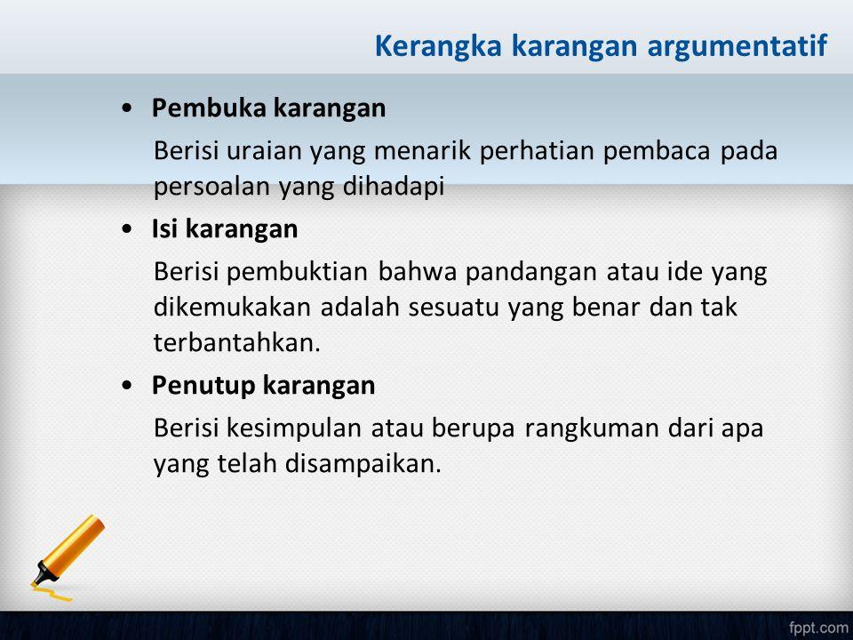 Ciri-ciri paragraf argumentatif 1)Mengandung pernyataan, ide, atau pendapat yang di- kemukakan penulisnya.