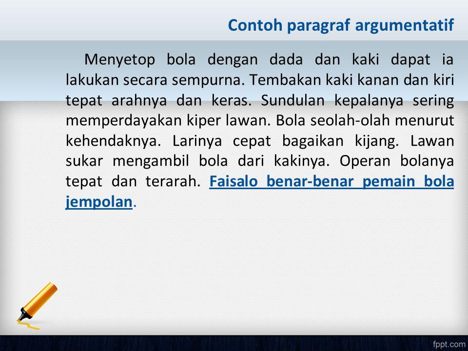 Latihan 1.Berikan penjelasan tentang paragraf argumentatif.
