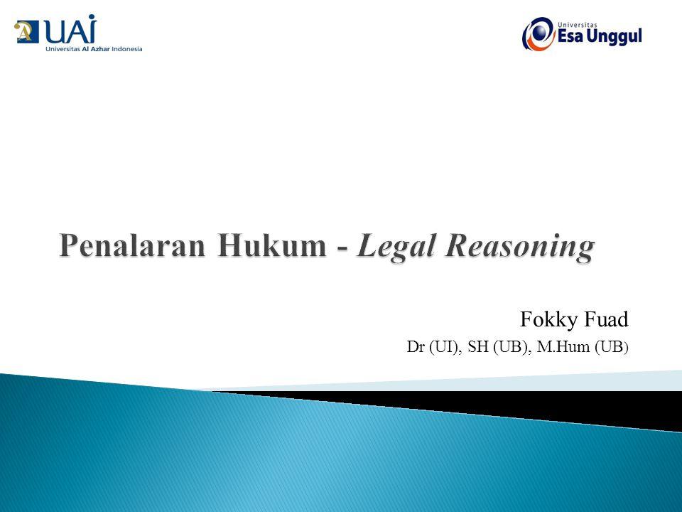  pencarian reason tentang hukum atau pencarian dasar tentang bagaimana seorang hakim memutuskan perkara/ kasus hukum, seorang pengacara meng-argumentasi-kan hukum dan bagaimana seorang ahli hukum menalar hukum.