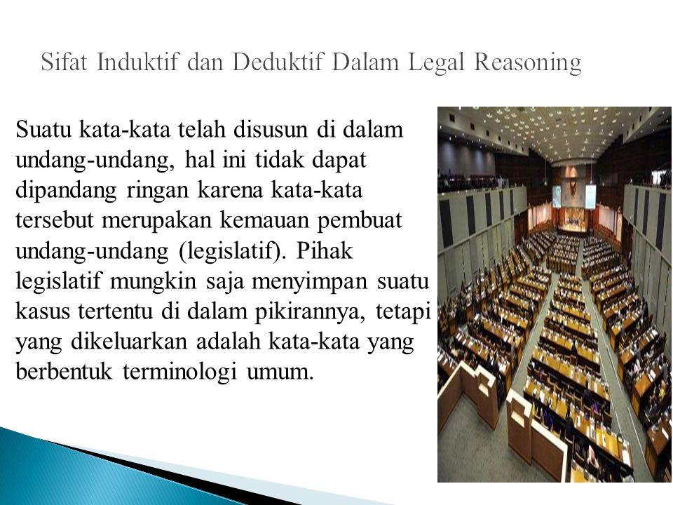 Suatu kata-kata telah disusun di dalam undang-undang, hal ini tidak dapat dipandang ringan karena kata-kata tersebut merupakan kemauan pembuat undang-