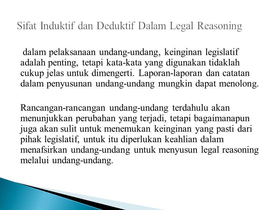 dalam pelaksanaan undang-undang, keinginan legislatif adalah penting, tetapi kata-kata yang digunakan tidaklah cukup jelas untuk dimengerti. Laporan-l