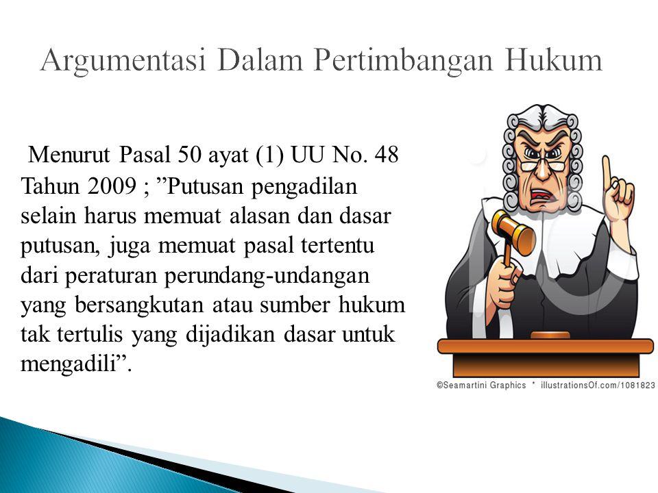 """Menurut Pasal 50 ayat (1) UU No. 48 Tahun 2009 ; """"Putusan pengadilan selain harus memuat alasan dan dasar putusan, juga memuat pasal tertentu dari per"""