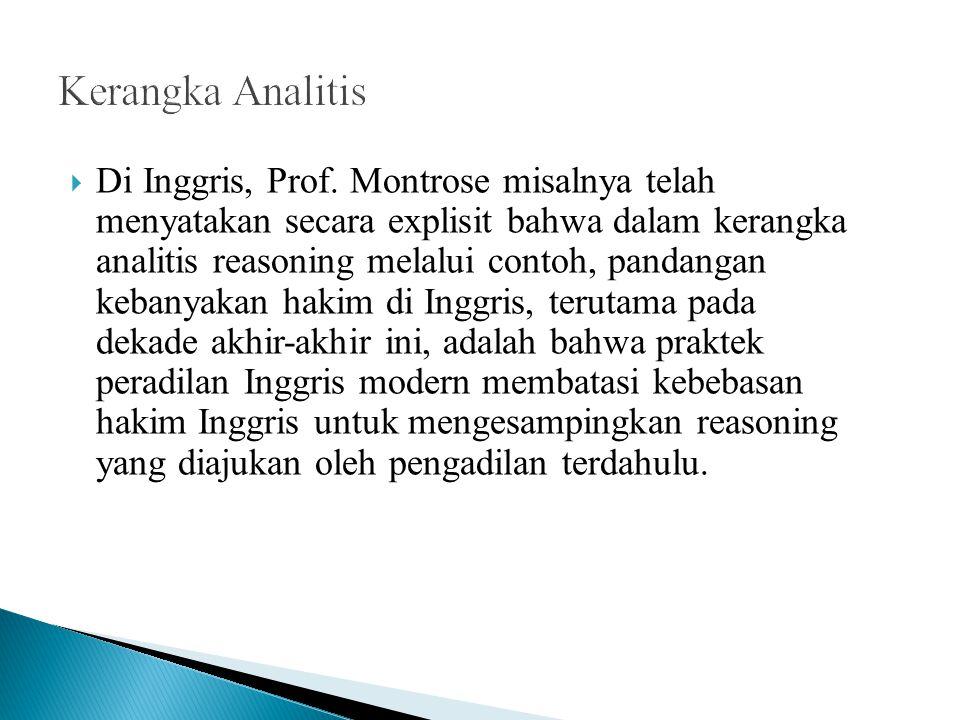  Di Inggris, Prof. Montrose misalnya telah menyatakan secara explisit bahwa dalam kerangka analitis reasoning melalui contoh, pandangan kebanyakan ha