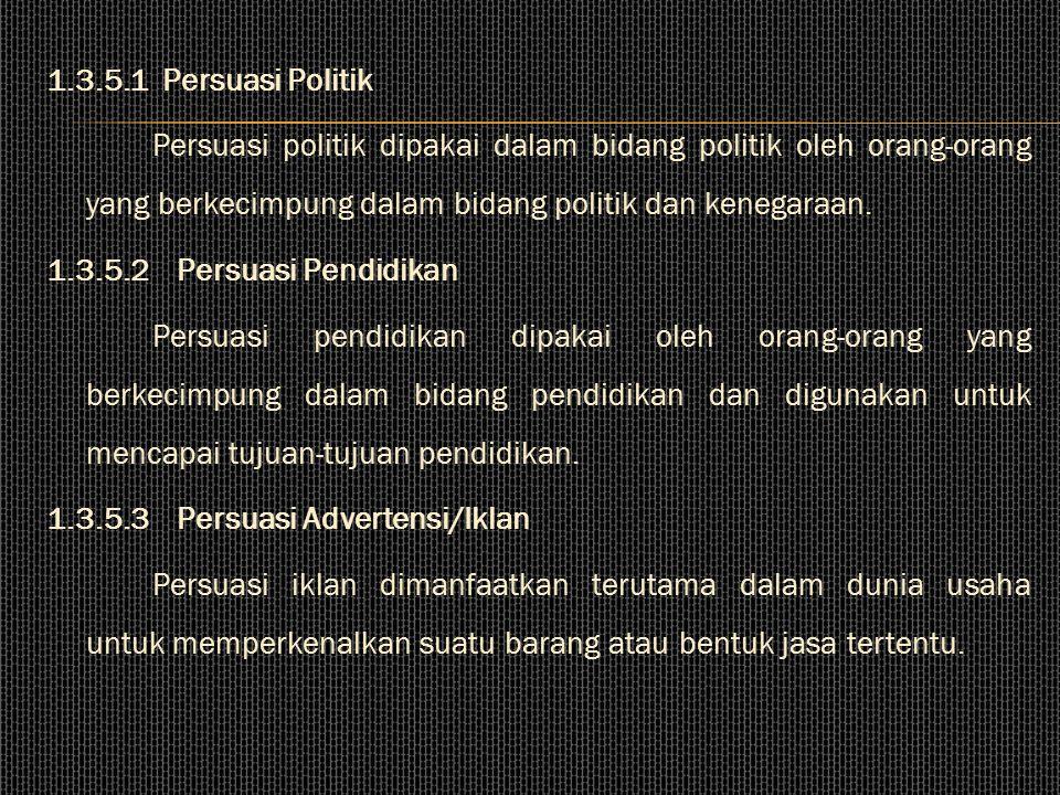 1.3.5Menulis Paragraf Persuasi Paragraf persuasi merupakan paragraf yang berisi imbauan atau ajakan kepada orang lain untuk melakukan sesuatu seperti