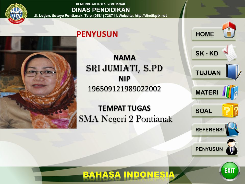 PEMERINTAH KOTA PONTIANAK DINAS PENDIDIKAN Jl. Letjen. Sutoyo Pontianak, Telp. (0561) 736711, Website: http://dindikptk.net Referensi:  PR Bahasa Ind