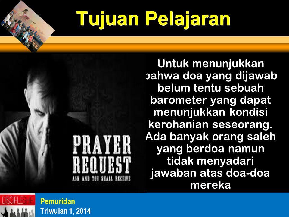 Untuk menunjukkan bahwa doa yang dijawab belum tentu sebuah barometer yang dapat menunjukkan kondisi kerohanian seseorang.