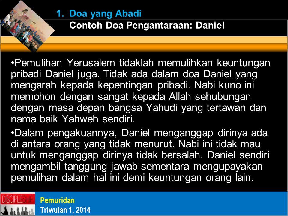 Pemulihan Yerusalem tidaklah memulihkan keuntungan pribadi Daniel juga.