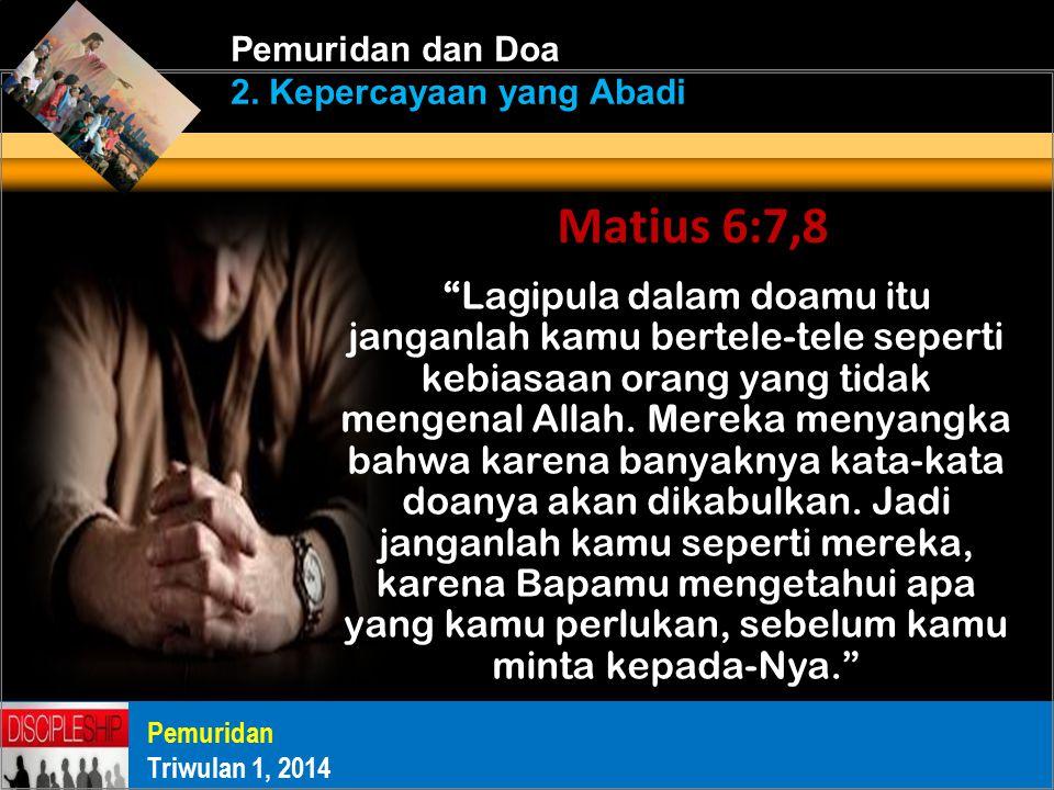Lagipula dalam doamu itu janganlah kamu bertele-tele seperti kebiasaan orang yang tidak mengenal Allah.