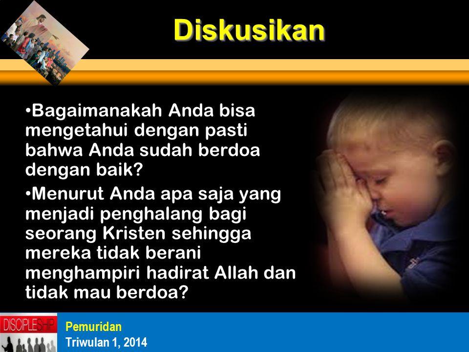 Bagaimanakah Anda bisa mengetahui dengan pasti bahwa Anda sudah berdoa dengan baik.