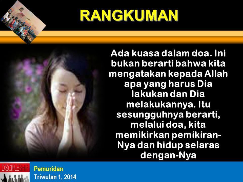 Ada kuasa dalam doa.