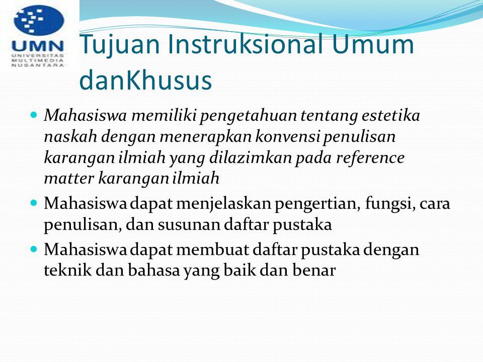 Tujuan Instruksional Umum danKhusus Mahasiswa memiliki pengetahuan tentang estetika naskah dengan menerapkan konvensi penulisan karangan ilmiah yang d