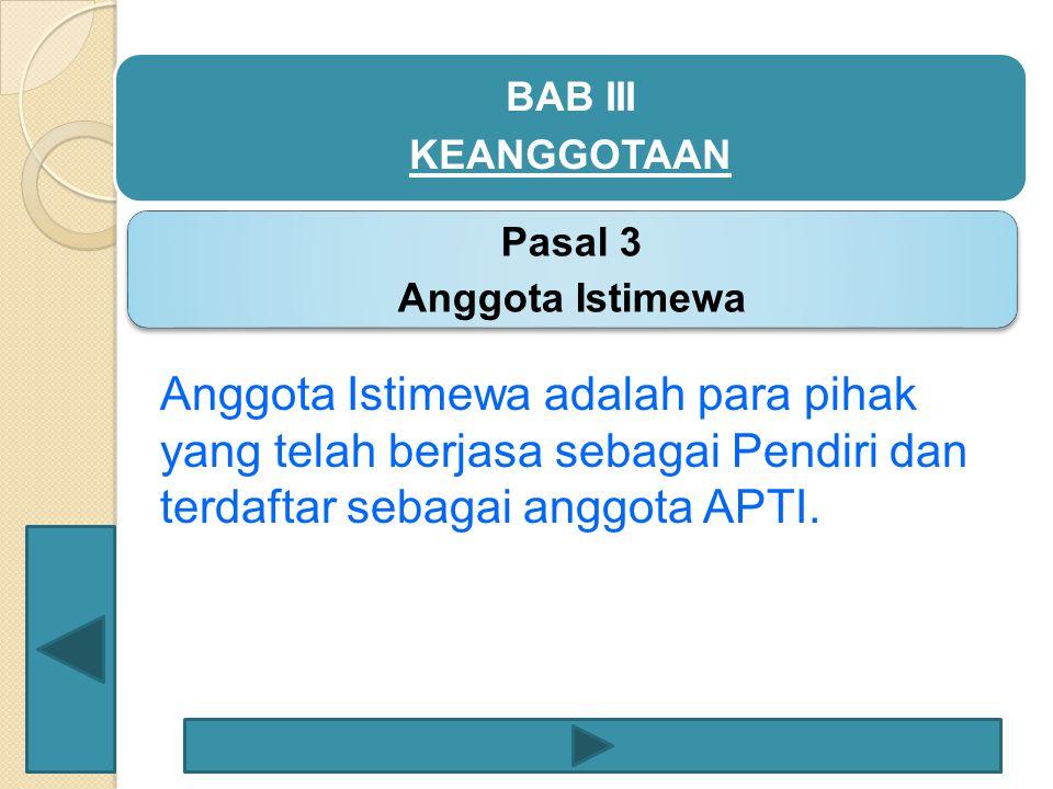 Anggota Kehormatan adalah warga negara Indonesia ataupun asing yang mempunyai jasa besar secara langsung atau tidak langsung dalam pengembangan APTI, pengembangan ilmu pengetahuan dan teknologi, yang terdaftar sebagai anggota APTI.