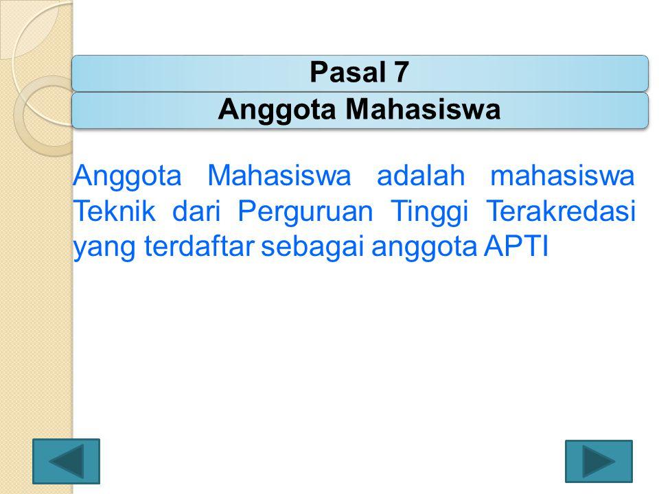 Anggota Mahasiswa adalah mahasiswa Teknik dari Perguruan Tinggi Terakredasi yang terdaftar sebagai anggota APTI