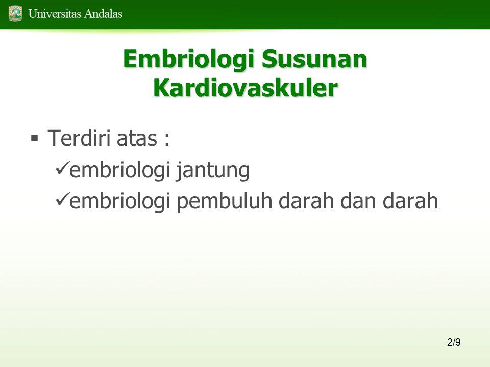 13/9 Perkembangan Tubulus Kordis Komponen Derivat Postnatal - Sinus venosus- v.