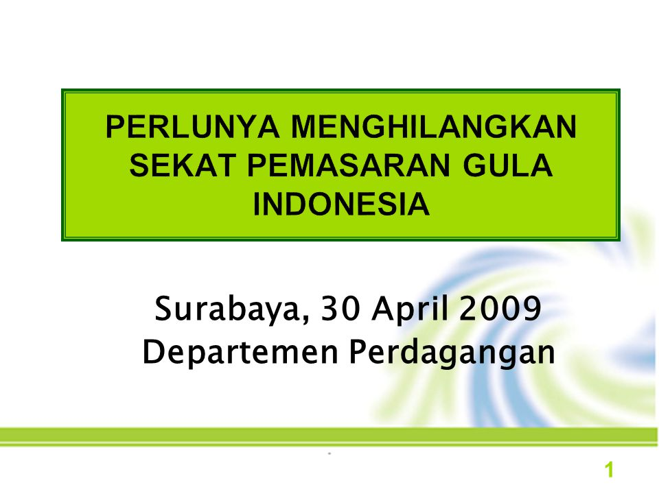 Surabaya, 30 April 2009 Departemen Perdagangan 1