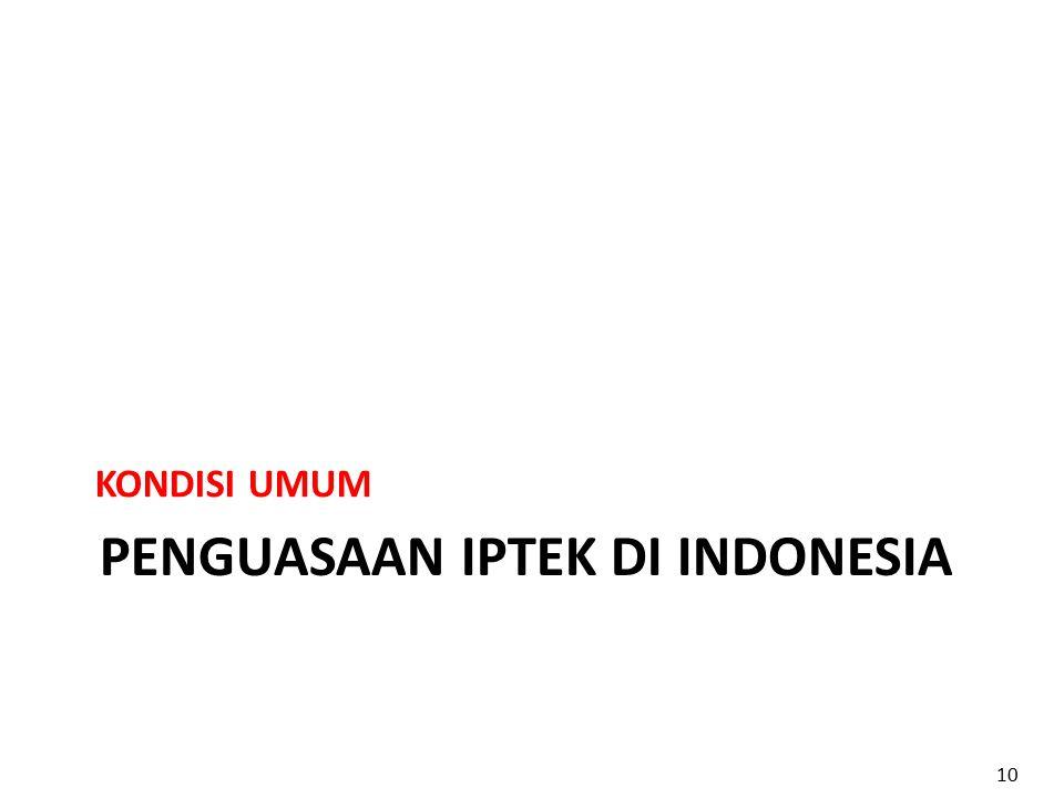PENGUASAAN IPTEK DI INDONESIA KONDISI UMUM 10