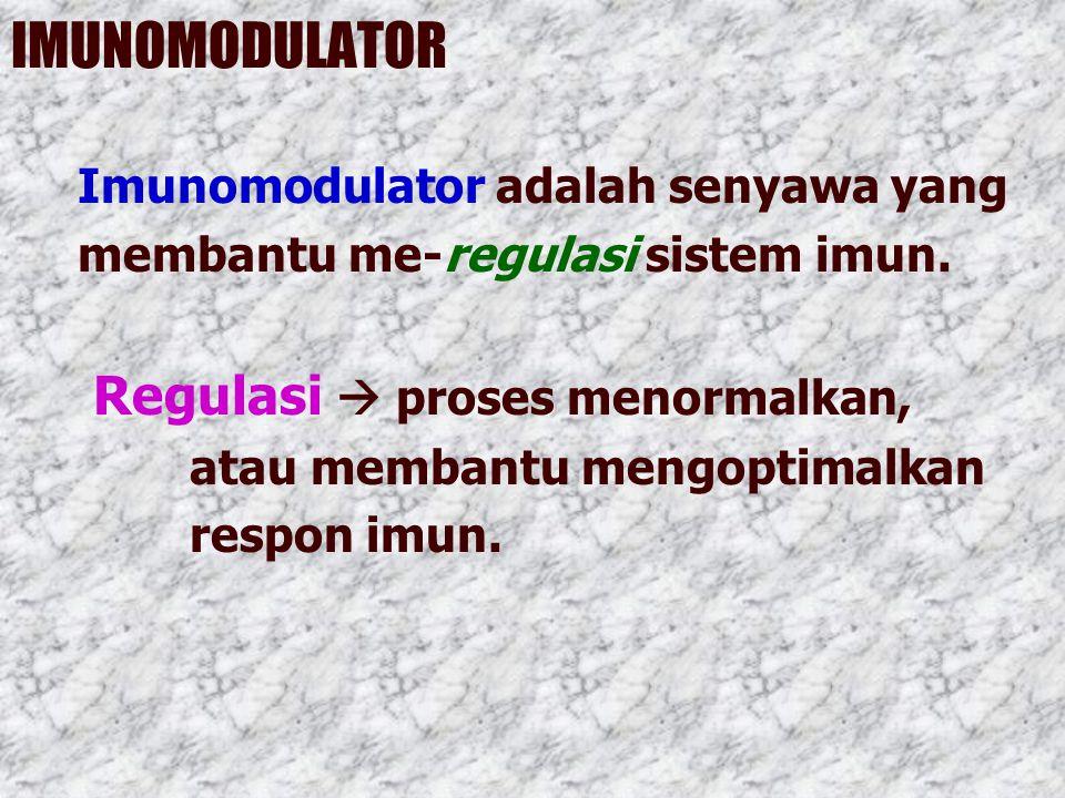 IMUNOMODULATOR Imunomodulator adalah senyawa yang membantu me-regulasi sistem imun.