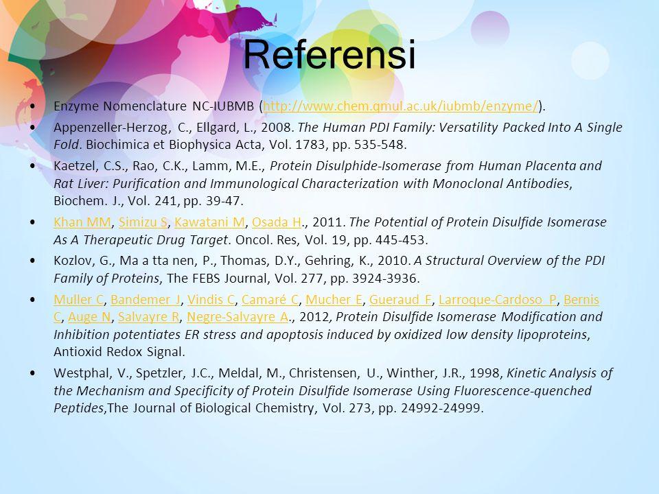 Referensi Enzyme Nomenclature NC-IUBMB (http://www.chem.qmul.ac.uk/iubmb/enzyme/).http://www.chem.qmul.ac.uk/iubmb/enzyme/ Appenzeller-Herzog, C., Ell