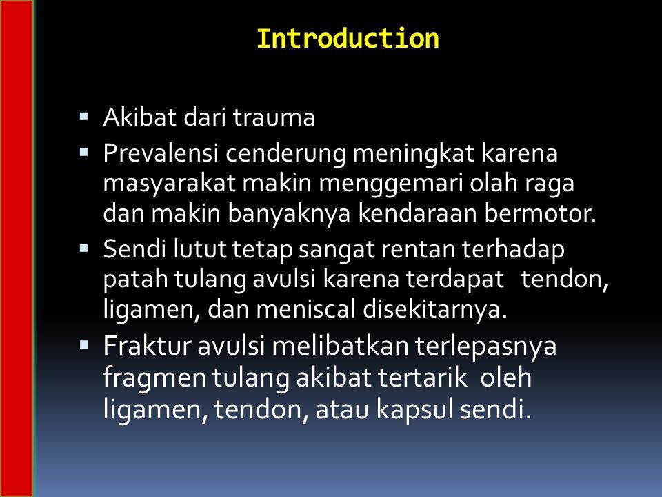 Introduction  Akibat dari trauma  Prevalensi cenderung meningkat karena masyarakat makin menggemari olah raga dan makin banyaknya kendaraan bermotor.