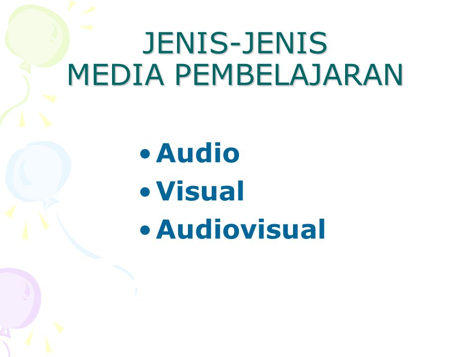 JENIS-JENIS MEDIA PEMBELAJARAN Audio Visual Audiovisual