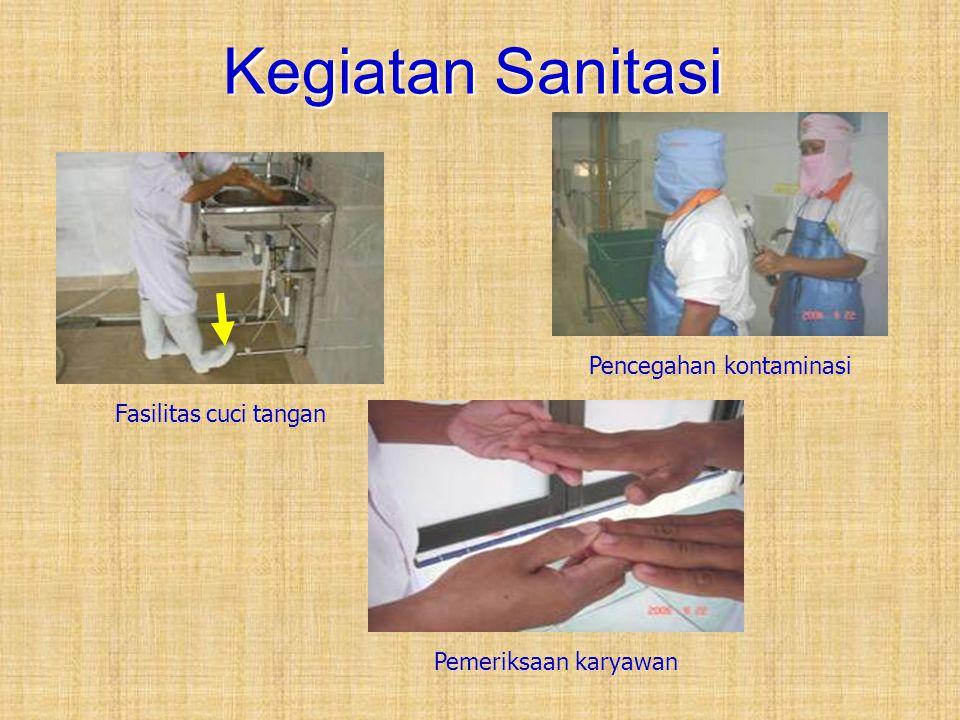 Kegiatan Sanitasi Fasilitas cuci tangan Pemeriksaan karyawan Pencegahan kontaminasi