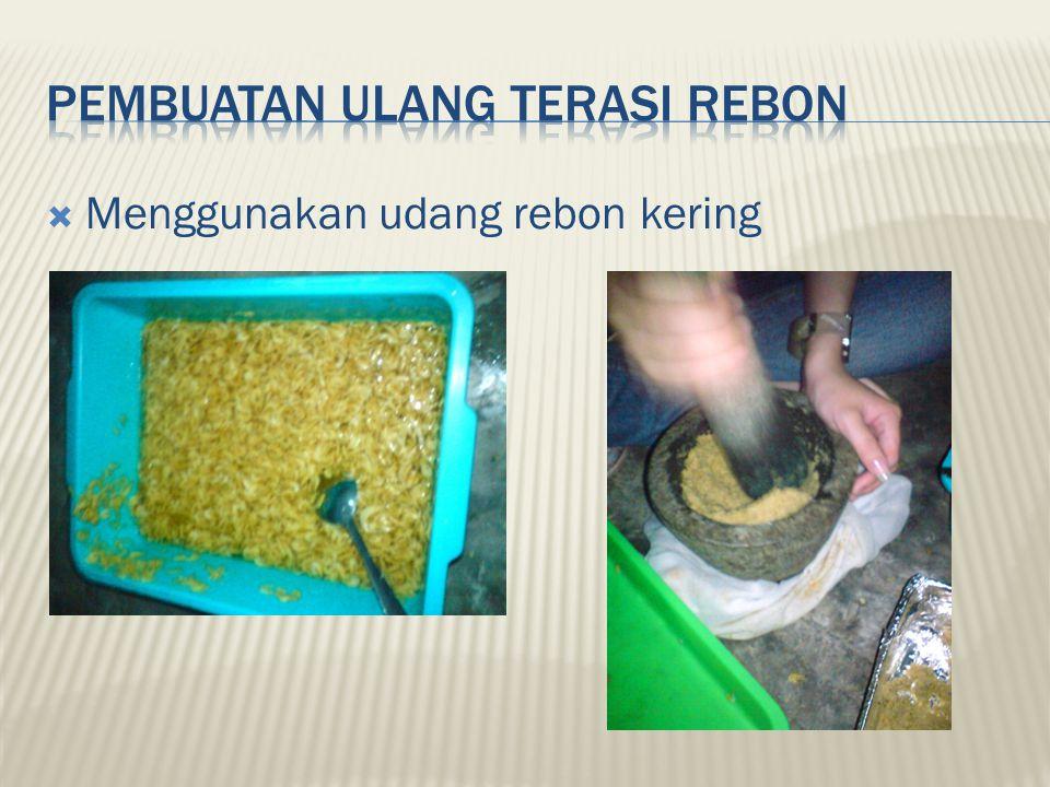  Menggunakan udang rebon kering