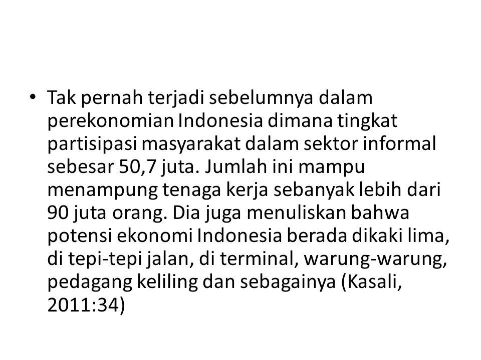 Tak pernah terjadi sebelumnya dalam perekonomian Indonesia dimana tingkat partisipasi masyarakat dalam sektor informal sebesar 50,7 juta. Jumlah ini m