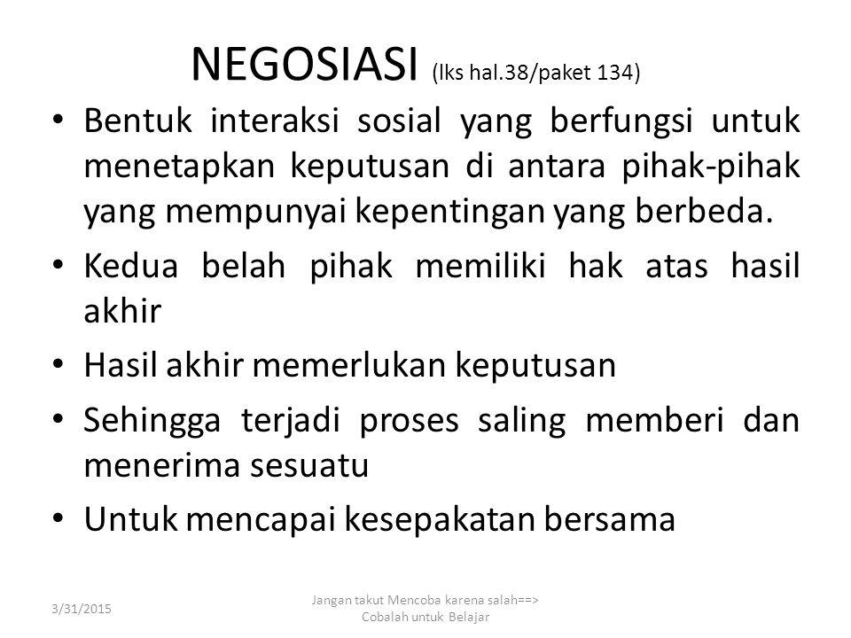 BAHASA INDONESIA X 3.1 Memahami struktur dan kaidah teks Negosiasi baik melalui lisan maupun tulisan.